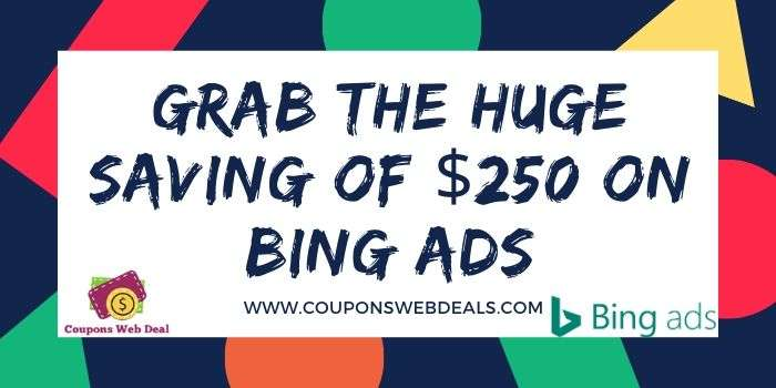 Bing Ads $250 Off Coupons