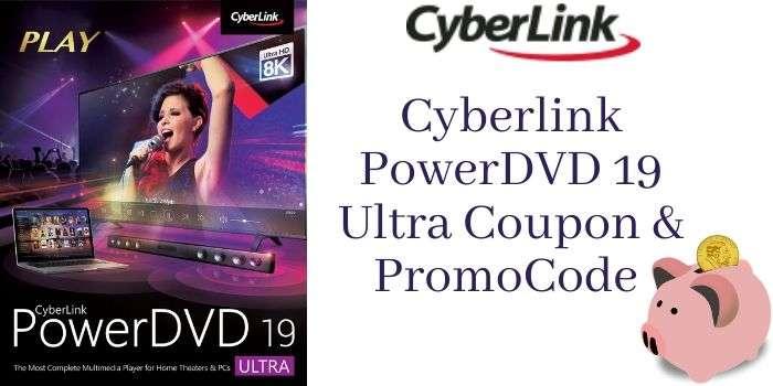 Cyberlink PowerDVD 19 Ultra coupon & promo code