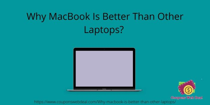 Why macbook is better than other laptops