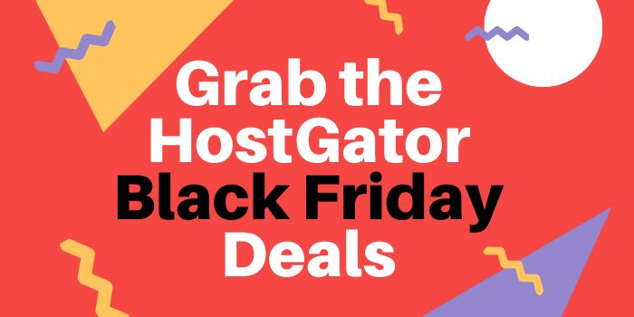 Grab the HostGator Black Friday Deals