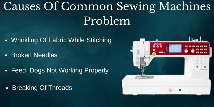 Causes Of Common Sewing Machines Problem