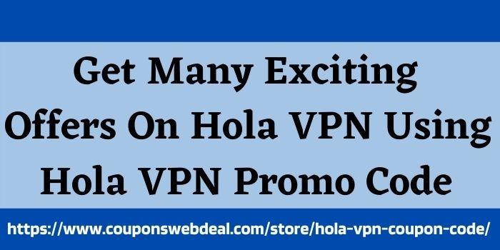 Hola VPN Promo Code (1)