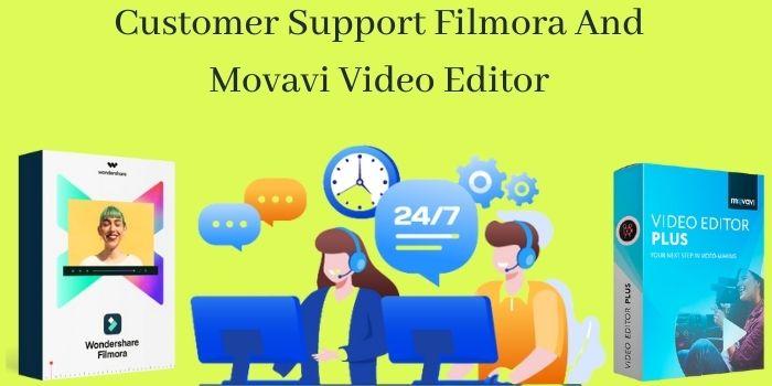 Customer Support Of Filmora And Movavi