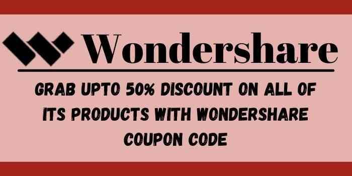 Wondershare Promo Code upto 50% OFF